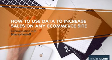 How to use Data to increase sales on any eCommerce site