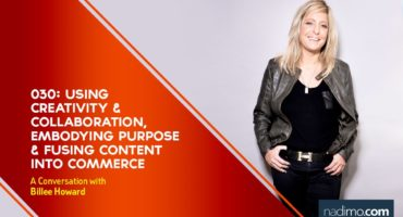 Using Creativity & Collaboration, Embodying Purpose & Fusing Content Into Commerce