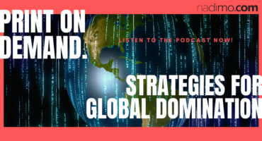 Print On Demand – Strategies For Global Domination