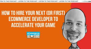 How to Hire Your Next or first Ecommerce Developer to accelerate your game