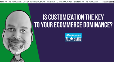 Is Customization the key to your ecommerce dominance