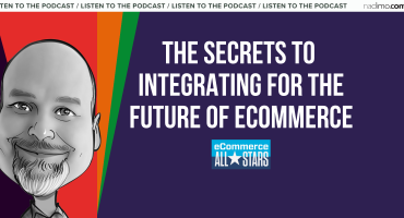 The Secrets to Integrating for the Future of ecommerce