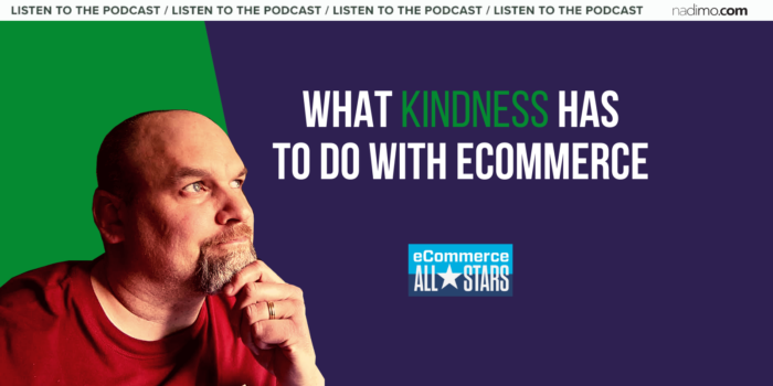 What Kindness Has To Do With Ecommerce