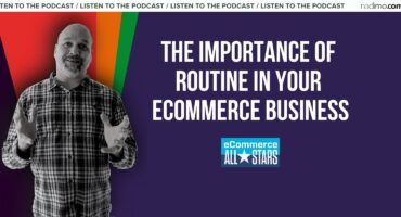 The Importance of Routine in Ecommerce and Business