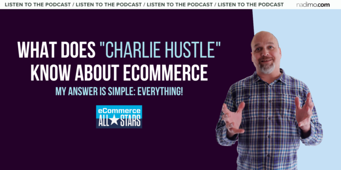 """What Does """"Charlie Hustle"""" Know About Ecommerce"""